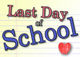 Last Day of School – May 30th